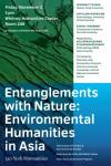 """""""Entanglements with Nature: Environmental Humanities in Asia"""""""