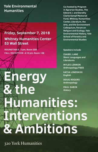 """""""Energy and the Humanities: Interventions and Ambitions"""" Poster"""