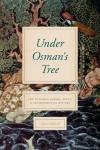 "Alan Mikhail, ""Under Osman's Tree: The Ottoman Empire, Egypt, and Environmental History,"" (Chicago, 2017)"