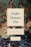 "Alan Mikhail, ""Under Osman's Tree: The Ottoman Empire, Egypt, and Environmental History,"" (Chicago, 2017)"
